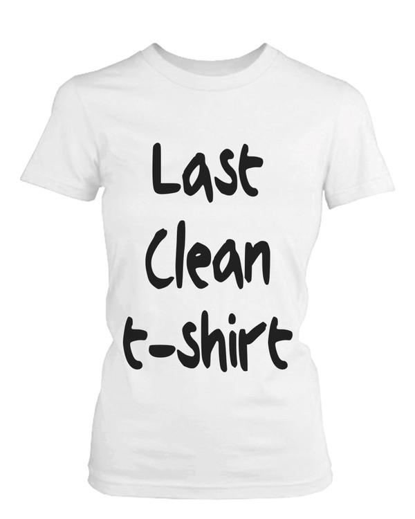 shirt white t-shirt last clean t-shirt last clean tshirt t-shirt graphic tee graphic shirt