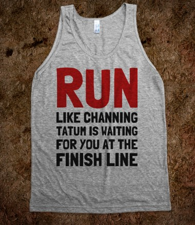 Run Like Channing is Waiting For You - Text First - Skreened T-shirts, Organic Shirts, Hoodies, Kids Tees, Baby One-Pieces and Tote Bags Custom T-Shirts, Organic Shirts, Hoodies, Novelty Gifts, Kids Apparel, Baby One-Pieces | Skreened - Ethical Custom Apparel