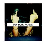 Fuk U, Pay Me - IAmMingLee.com