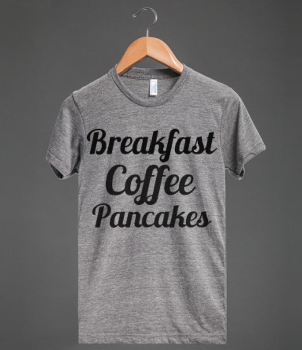 t-shirt breakfast coffee pancakes starbucks coffee mornings shirt