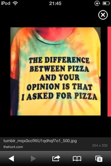 t-shirt tie dye pizza tiedye, pizza, shirt, t-shirt, loose, color the difference between pizza and your opinion is that i asked for pizza