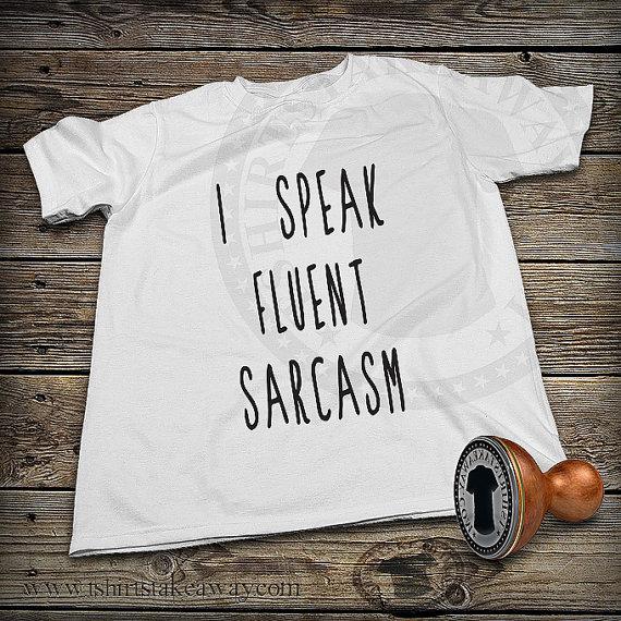 TShirt  je parle couramment le sarcasme t par TshirtsTakeaway