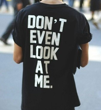 Dont even look at me unisex tshirts shirts shirt by stupidfashion