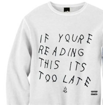 if you're reading this its too late trendy dope sweatshirt sweater trill crewneck trillest
