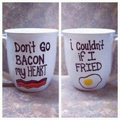 jewels,mug,bacon,egg,breakfast,bag,don't go bacon my heart,cup,i couldn't if i fried,white cup