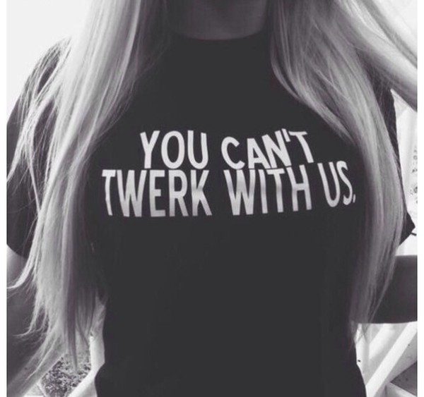 blouse you can't twerk with us miley c