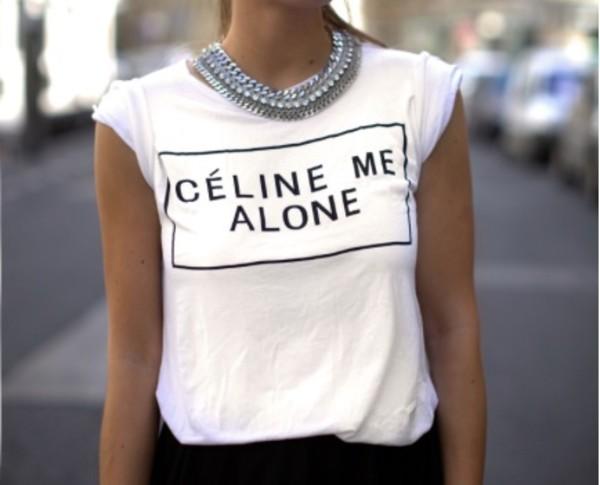 t-shirt white black graphic tee statement necklace necklace celine me alone celine