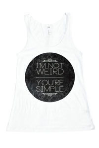 Camisetas : I'm not Weird, you're simple II