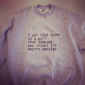 grey sweater,quote on it,jumper,fashion,sweater,grey,shirt,cutiepiemarzia