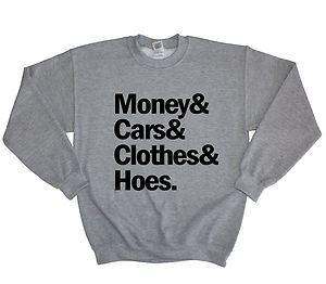 Money cars clothes and hoes dope swag jumper sweater sweatshirt ladies girl men
