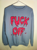 'FUCK OFF' SWEATER on The Hunt