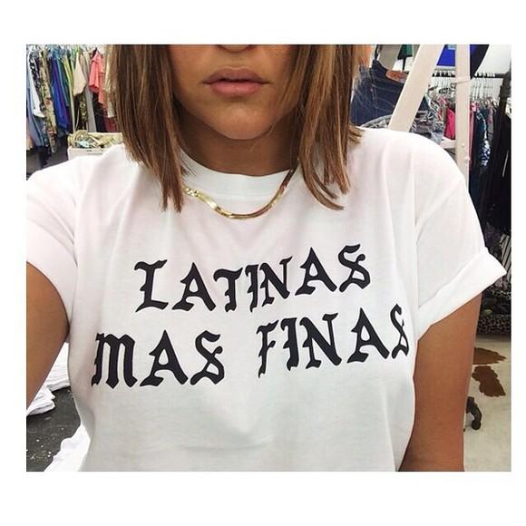 t-shirt white t-shirt latinas latinas mas fina quote on it graphic tee