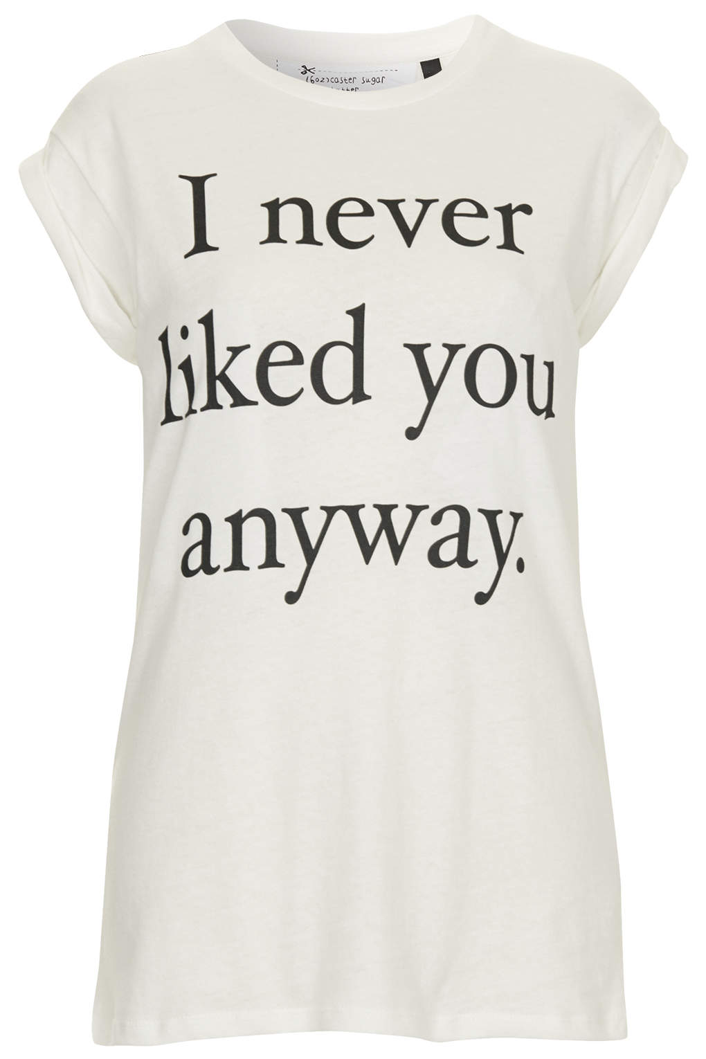 I Never Liked You Anyway Tee By Tee And Cake