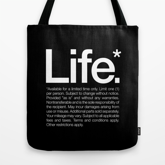 Life.* available for a limited time only. tote bag by words brand™