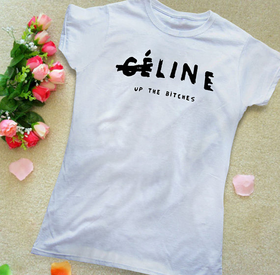 Line up the bitches celine women's tshirt parody style by swastez