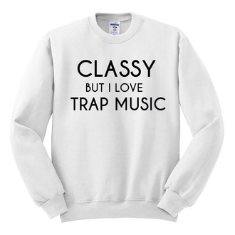jacket crew neck classy but i love trap music