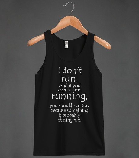 I don't run | Tank Top | Skreened