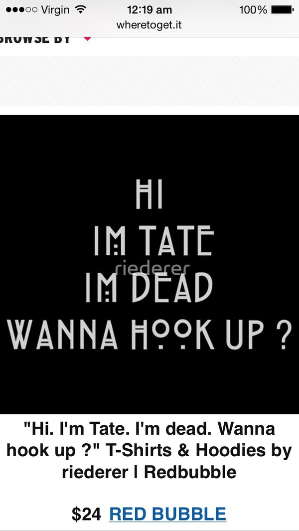Hi i'm tate i'm dead wanna hook up shirt