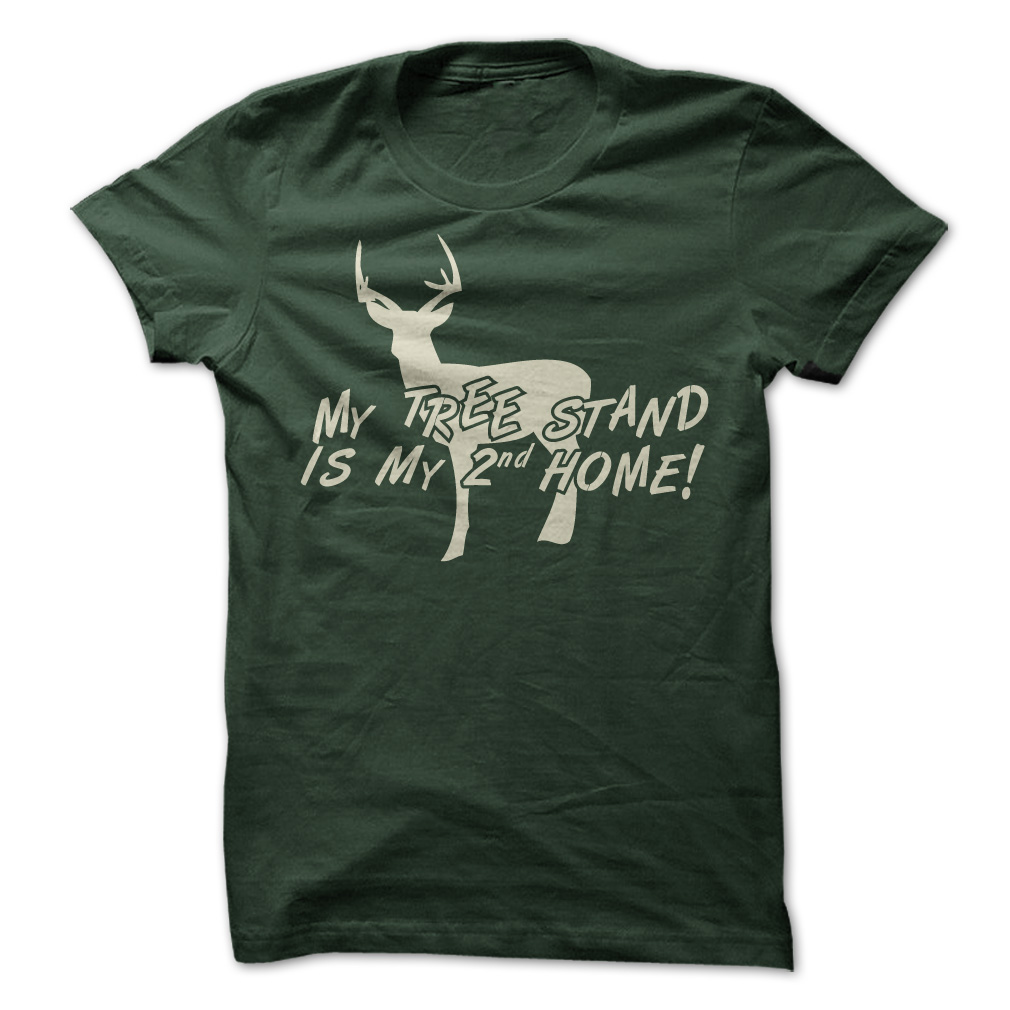 My Tree Stand Is My 2nd Home T-Shirt & Hoodie