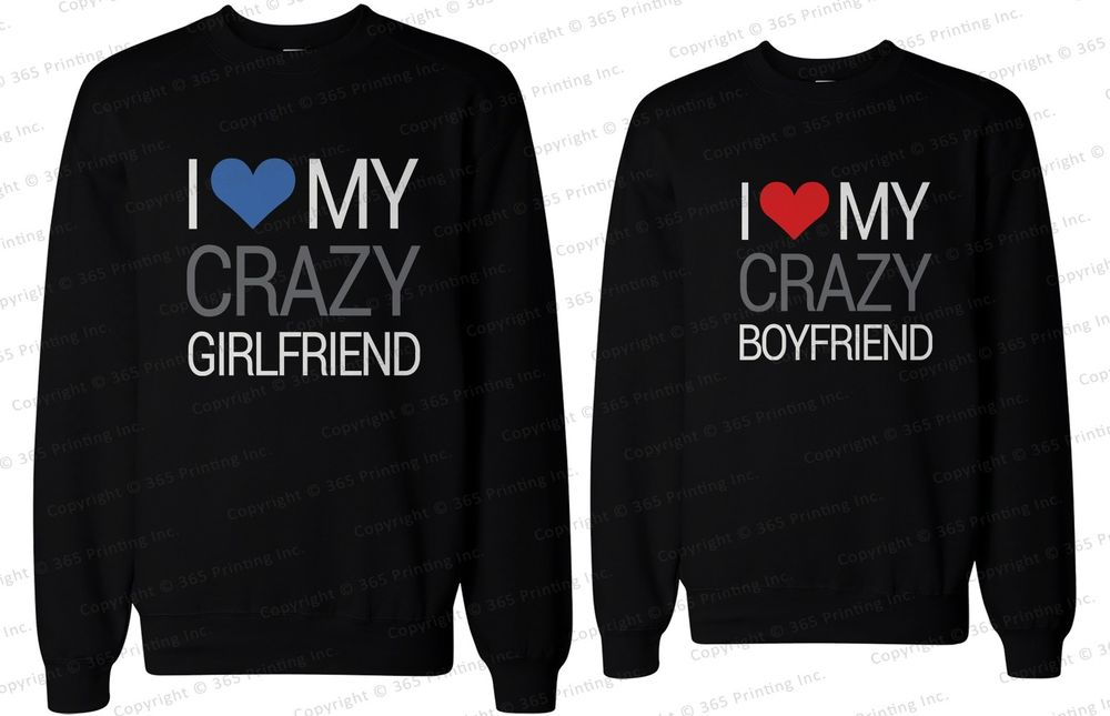 His and Her Matching Couple Sweatshirts I Love My Crazy Boyfriend Girlfriend | eBay