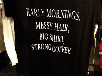shirt early morning mornings coffee strong coffee quote on it messy hair black and white black white black and white shirt dress phone cover