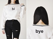 sweater,girly,girl,girly wishlist,kozy,hi bye,quote on it,black,white,black and white,yin yang,kawaii,grunge,japan,High waisted shorts,hippie,tumblr girl