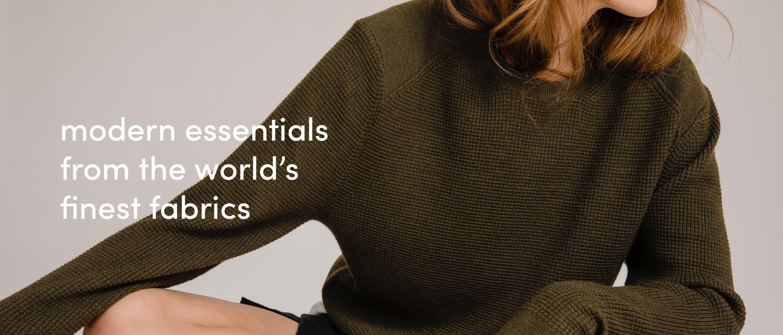 Modern essentials made from the world's best fabrics   Grana