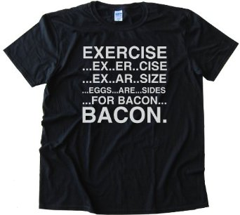 Amazon.com: EGGS ARE SIDES FOR BACON EXERCISE - Tee Shirt Gildan Softstyle: Clothing