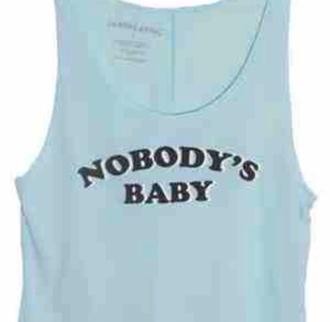 top blue shirt nobody's baby