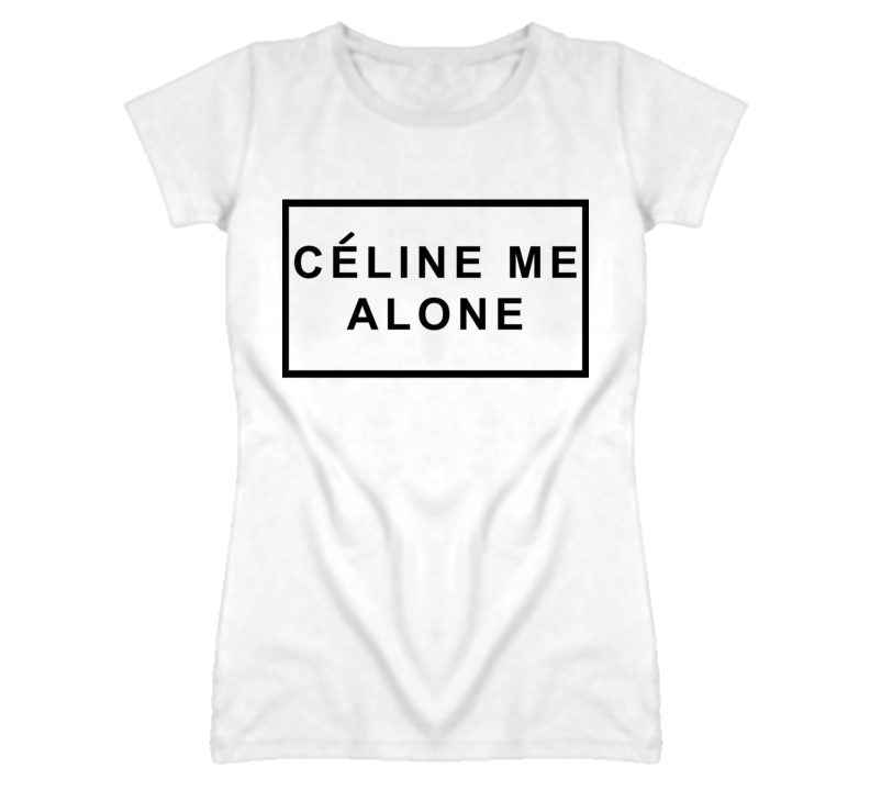 Celine Me Alone Popular Graphic T Shirt