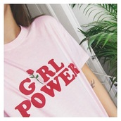top,girly,t-shirt,tumblr,pink,girl,girl power tee