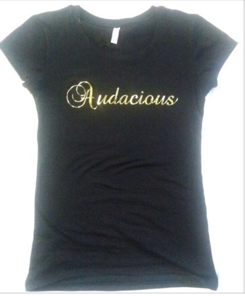 shirt bold audacious dare to be you