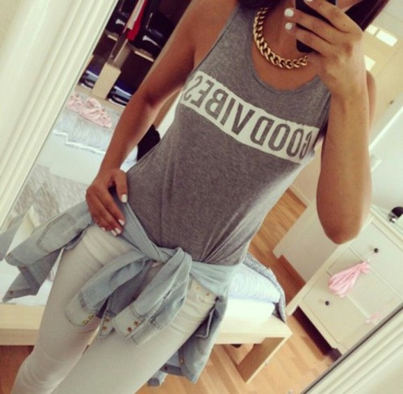 t-shirt grey t-shirt jeans grey t-shirt with print good vibes no sleeves pants necklace jewels jacket girl style blouse