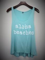 tank top,aloha,beaches