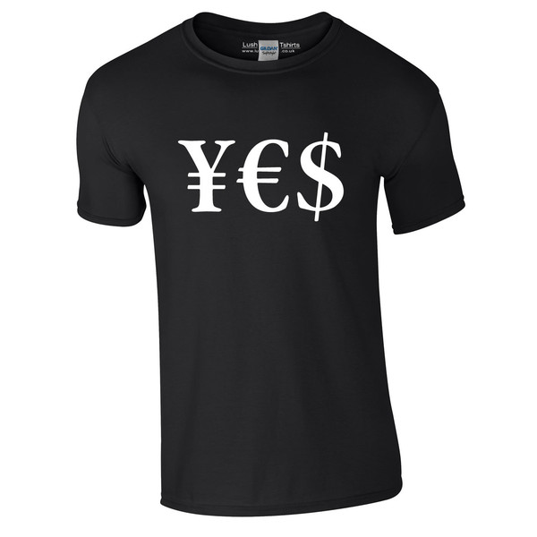 YES Yen Euro Dollar Sign Printed TShirt