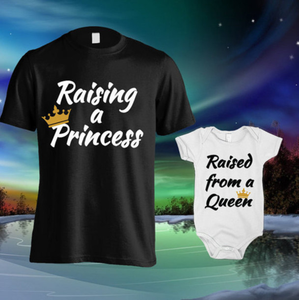 Tshirt Princess Queen And Princess Queen King Queen Princess Enchanting Cute King And Queen Quotes