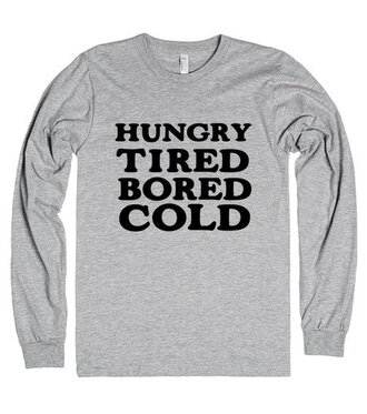 t-shirt hungry cold bored tired funny shirt sweater sweatshirt winter outfits nap food foodie pizza taco