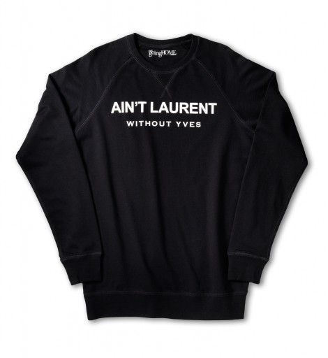 Not Going Home Ain't Laurent Without Yves Sweater | Not Going Home