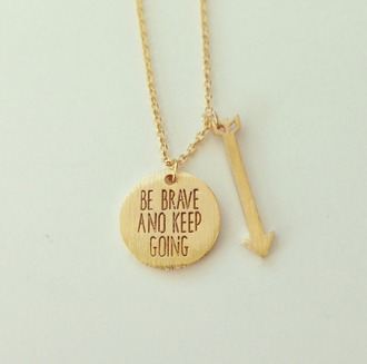 jewels sentence gold gold necklace necklace arrow jewelry jewelry be brave and keep going be brave and keep going necklace arrow
