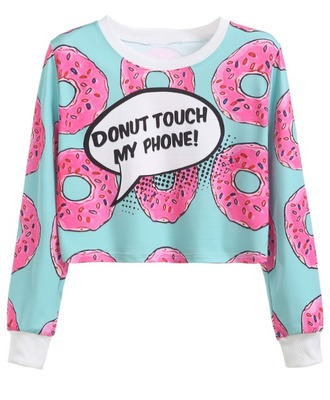 sweater girl girly girly wishlist crop crop tops cropped cropped sweater sweatshirt print donut pink blue quote on it
