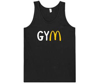 tank top gym food cool trendy fashion style funny sporty summer mcdonalds quote on it sportswear
