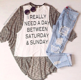 t-shirt tank top cardigan blouse quote on it casual nice jeans ootd cute boyfriend jeans ripped jeans white top muscle tee instagram sunglasses round sunglasses tumblr jacket ireallywantadaybetweensaturdayandsunday top