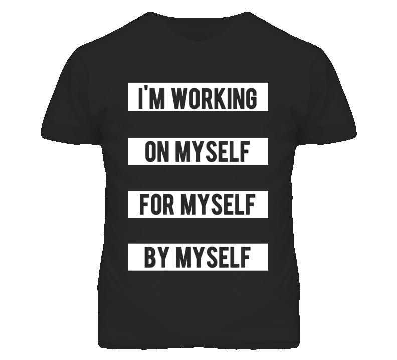 Im working on myself inspirational graphic t shirt