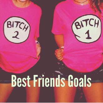 t-shirt whitegirls bestfriend shirt bitch tops bitch matching shirts jeans shorts tannedskin pretty pink