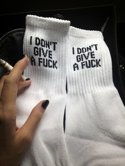 or white tumblr underwear socks underwear? black sassy sayings dont give any saying would be fab thank you x mwa i dont give a fuck