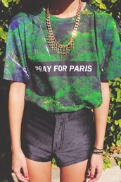 shirt,pray for paris,dope shit,High waisted shorts,gold chain