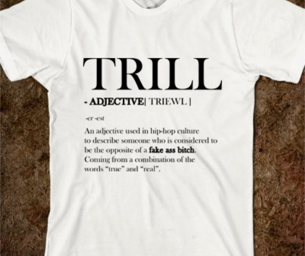 shirt trill t-shirt unisex dope shit dope swag swag