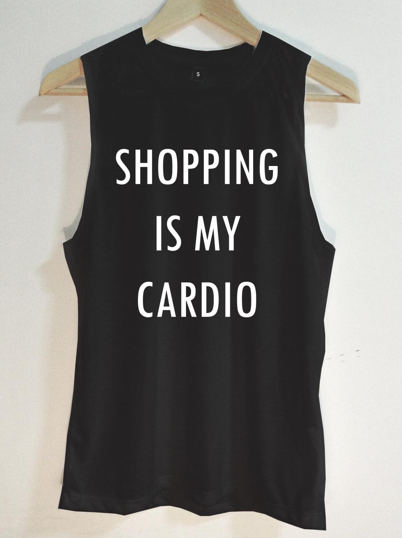 Shopping is my cardio Tank Top - Muscle tank - Muscle tee - Tshirt