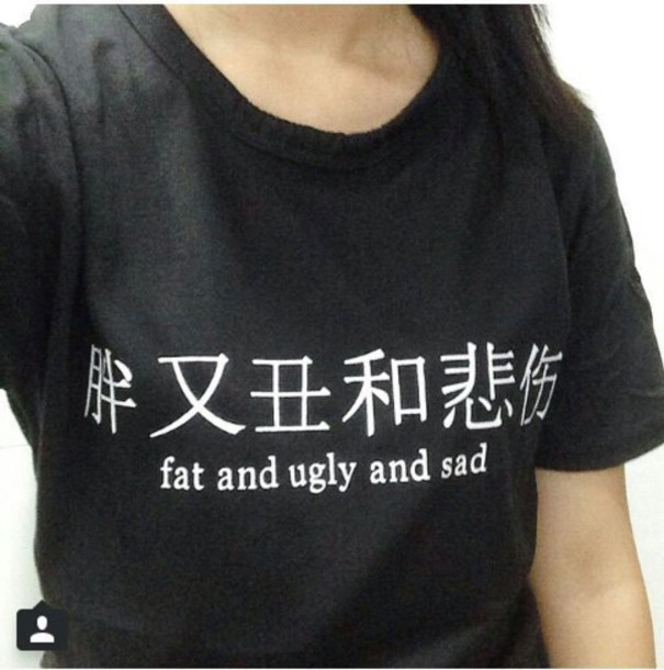 shirt sad japan quote on it grunge fat ugly