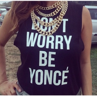 t-shirt yonce beyonce shirt black and white shirt black and white jewels don't worry be yonce casual chic blogger t-shirt top